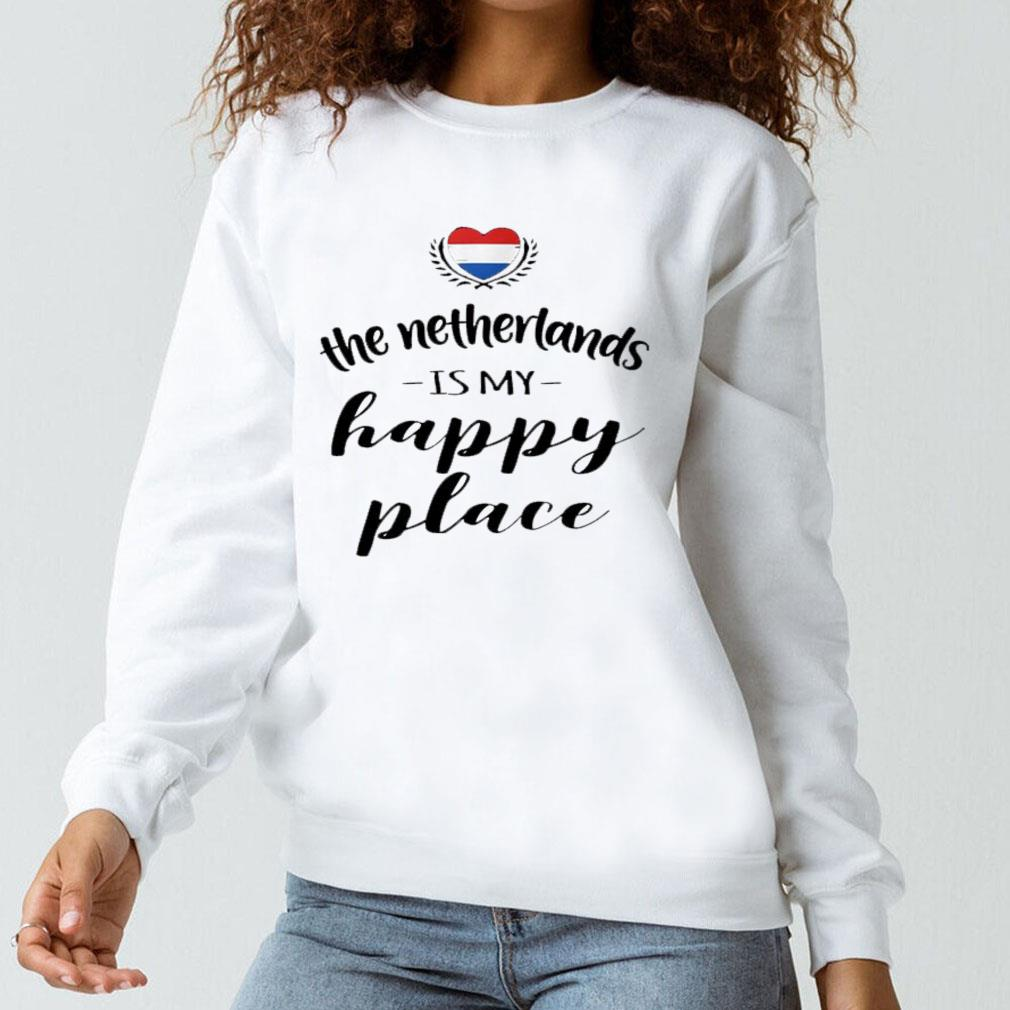 The netherlands is my happy place shirt long sleeved