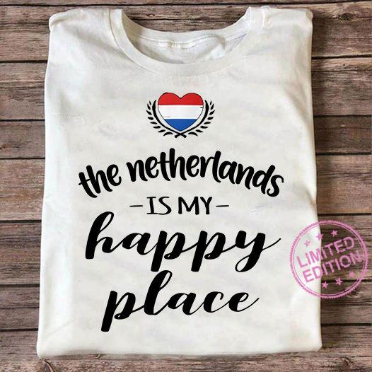 The netherlands is my happy place shirt