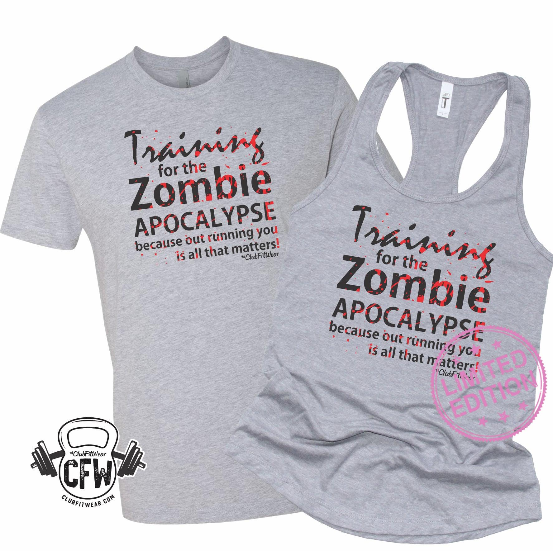Training for the zombie apocalypse because out running you is all that matters shirt