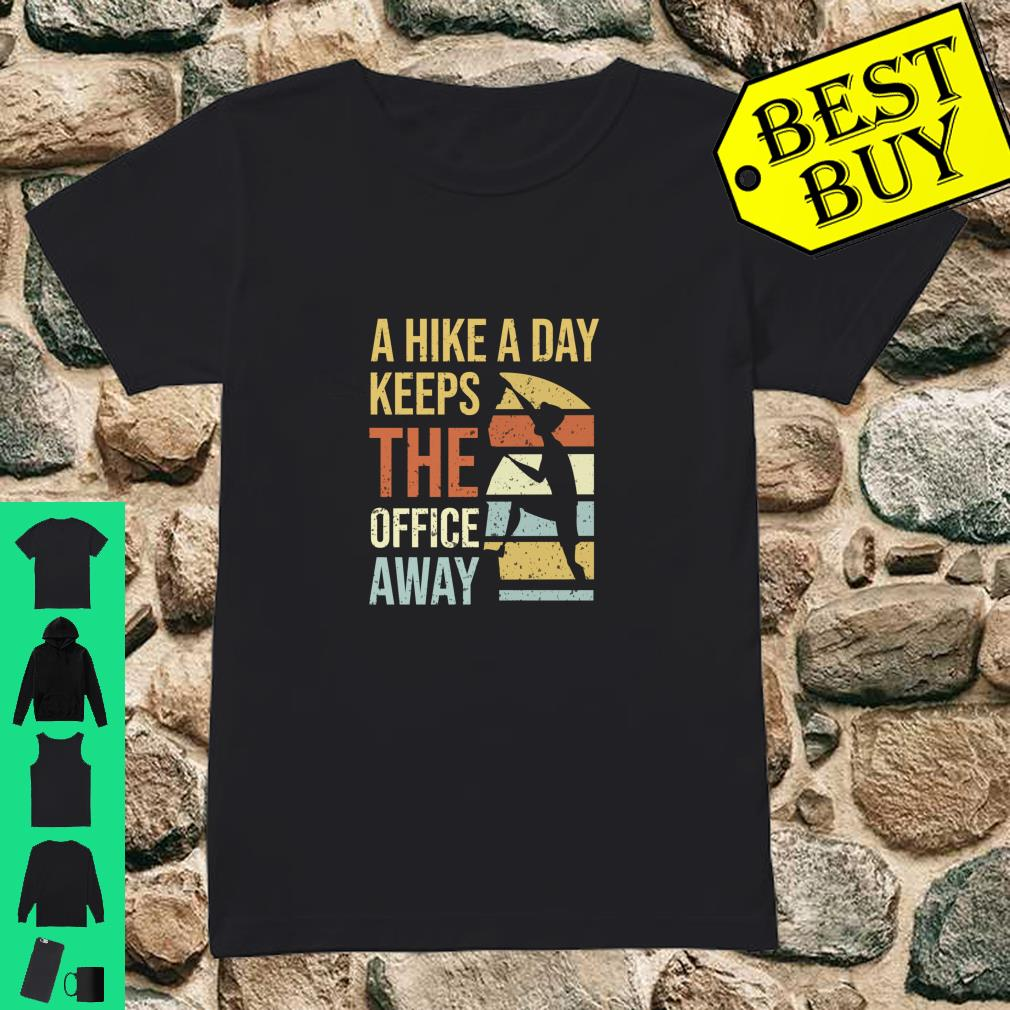 A Hike A Day Keeps The Office Away shirt ladies tee