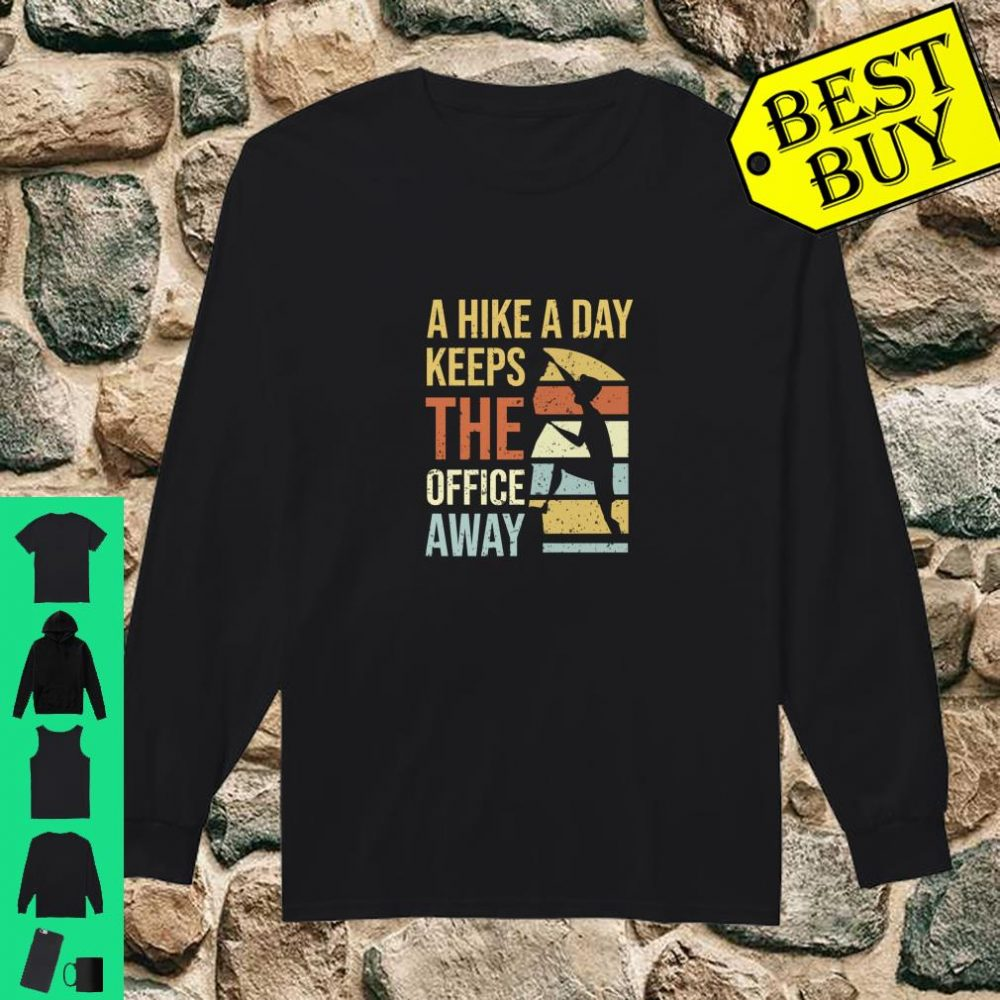 A Hike A Day Keeps The Office Away shirt long sleeved