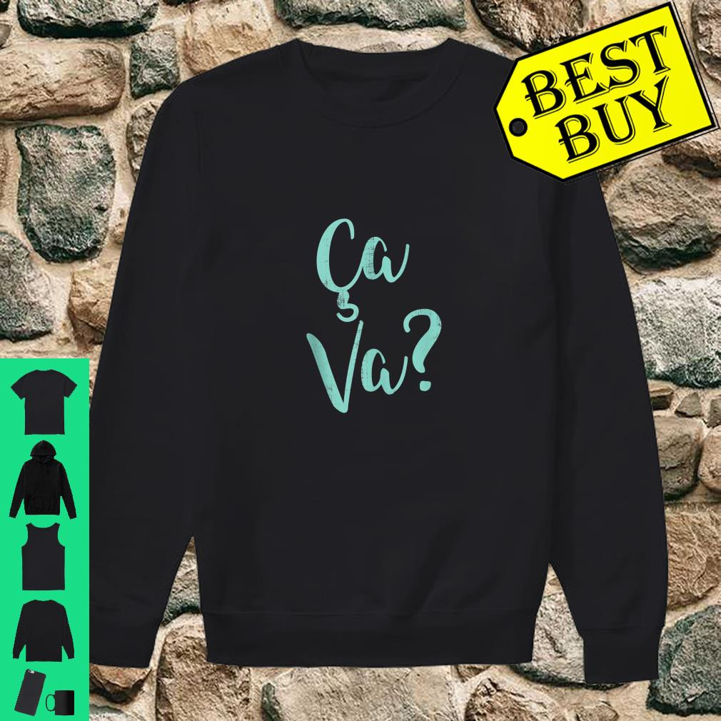 Ca Va Cool Saying in French Language What's Happening shirt sweater