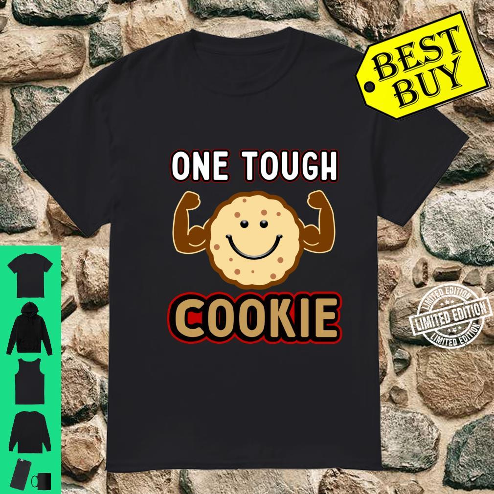 Cookies, Biscuits Recipes, One Tough Cookie, Strong Shirt