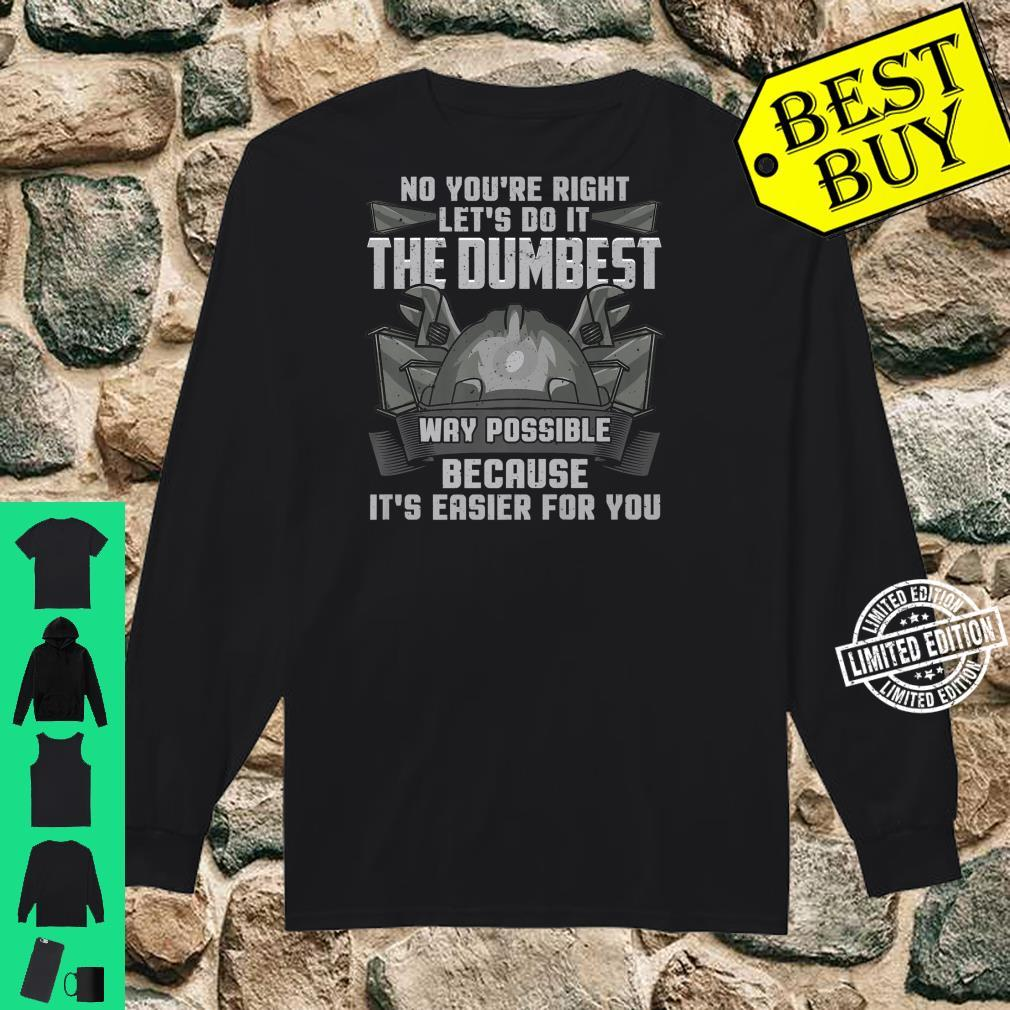 Funny Dumb People Stupid Annoying Quote Shirt long sleeved