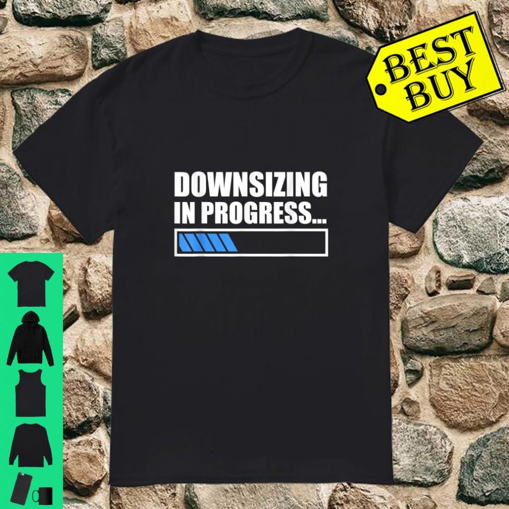 Funny Weight Loss Aware Apparel Downsizing In Progress Shirt
