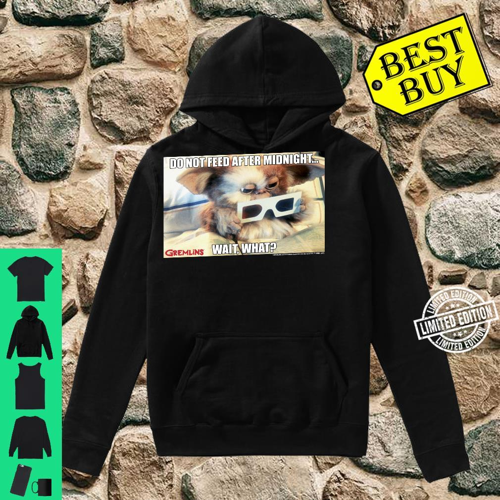 Gremlins Do Not Feed After Midnight Wait What Meme Shirt hoodie