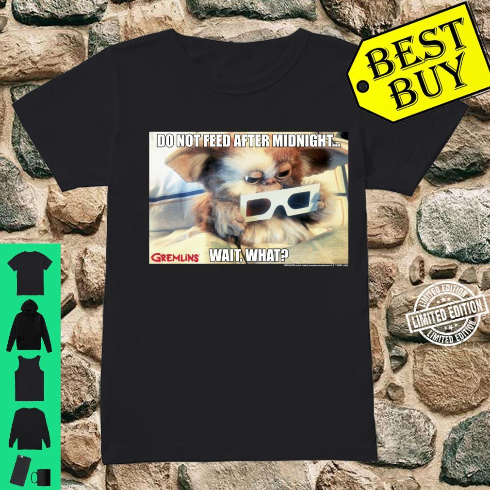 Gremlins Do Not Feed After Midnight Wait What Meme Shirt ladies tee