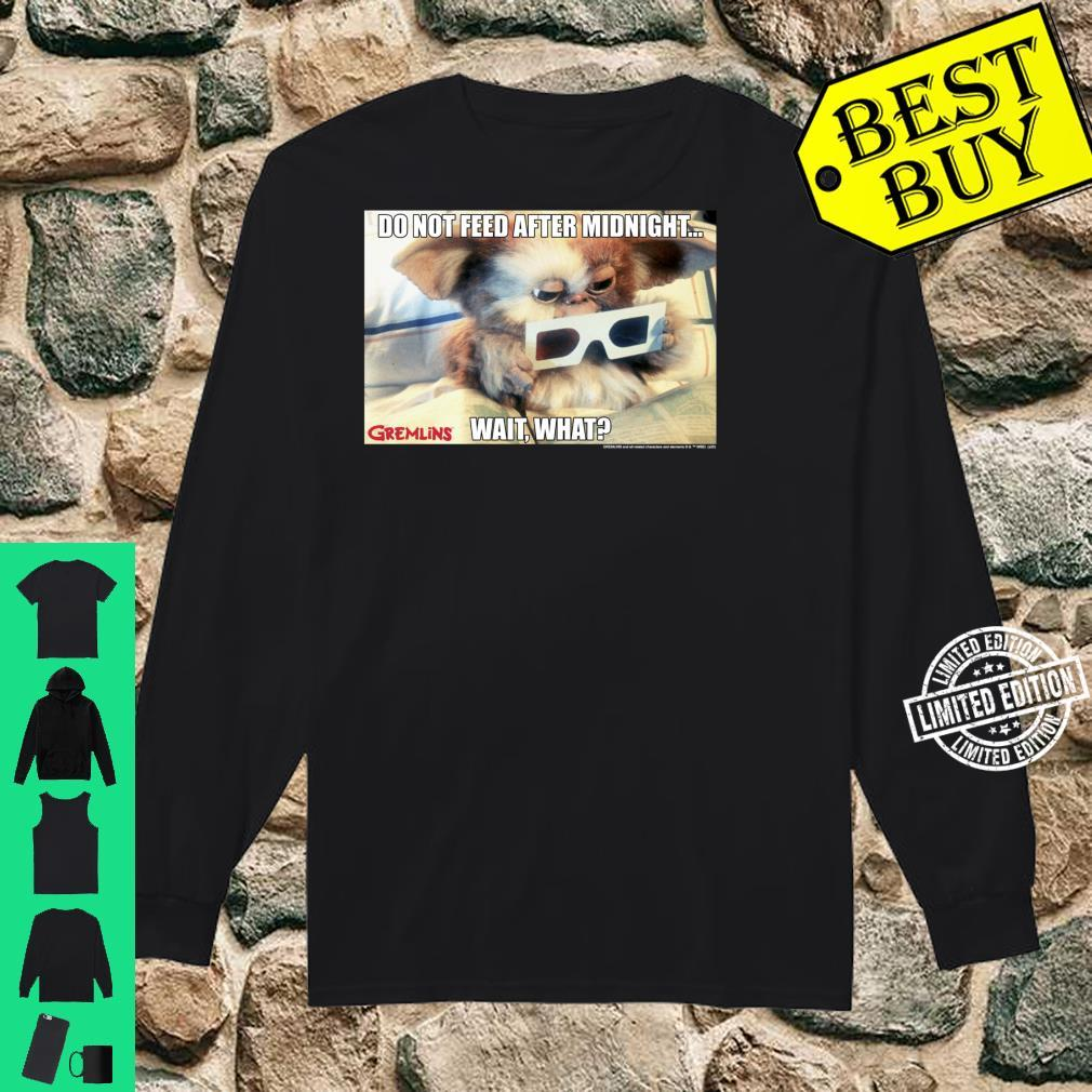 Gremlins Do Not Feed After Midnight Wait What Meme Shirt long sleeved
