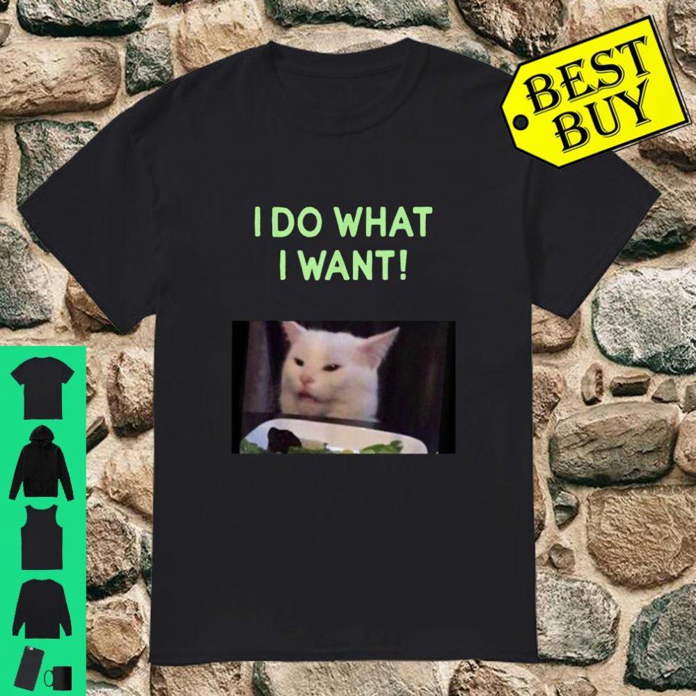 I Do What I Want White Cat Trending Viral Meme shirt