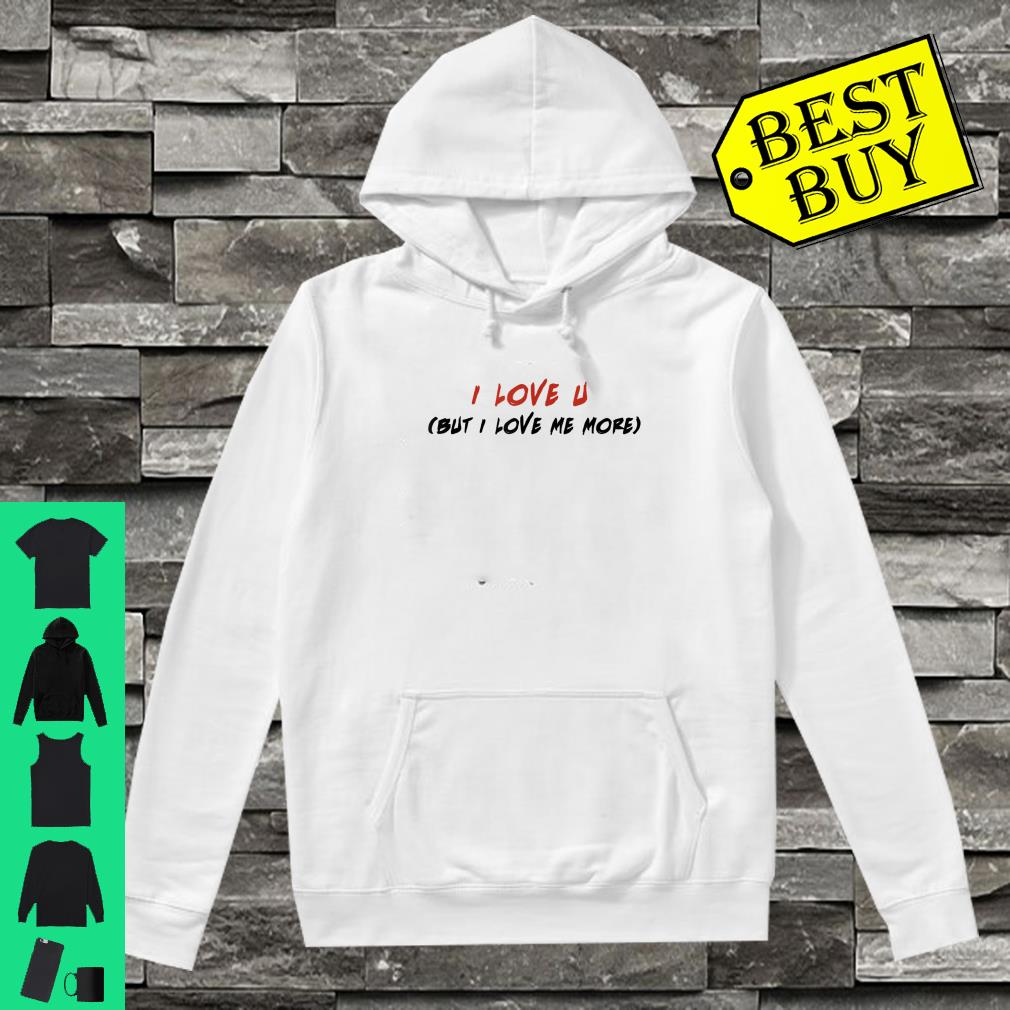 I Love you Valentines Day Empowering Message Shirt hoodie