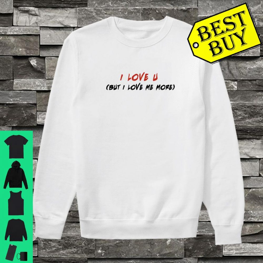 I Love you Valentines Day Empowering Message Shirt sweater