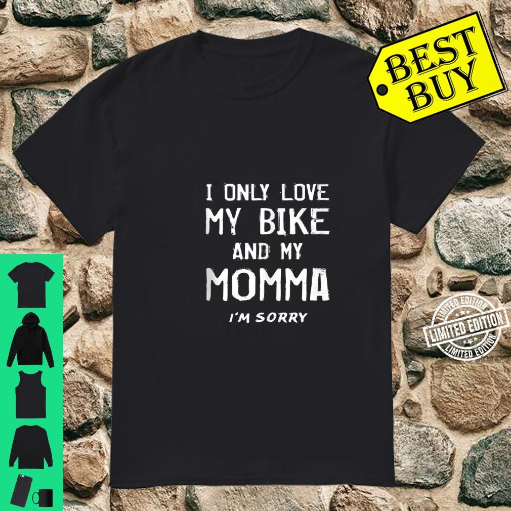 I Only Love My Bike And My Momma Cyclist Mother BMX Mom Mama Shirt