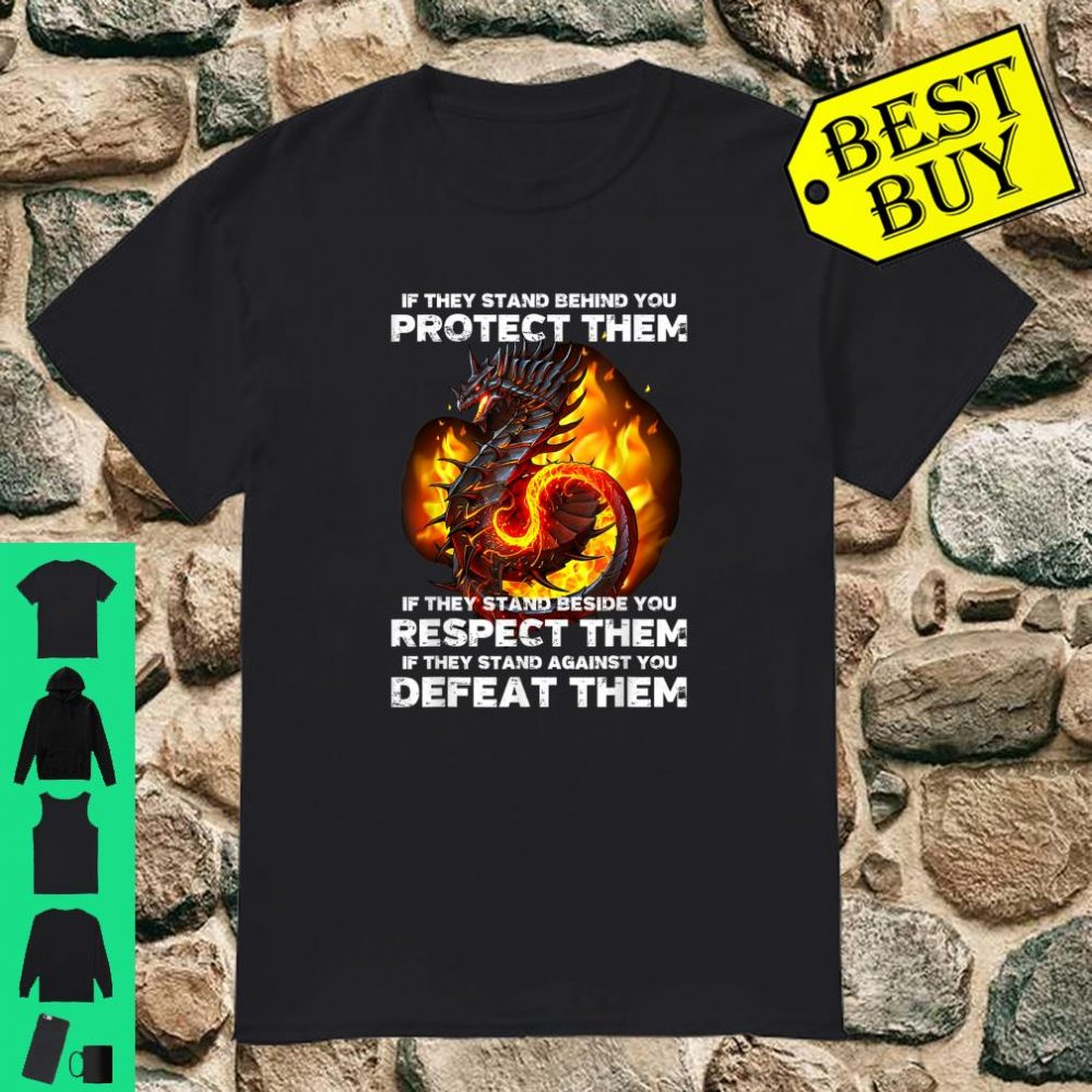 If They Stand Behind You Protect Them Dragon Samurai shirt