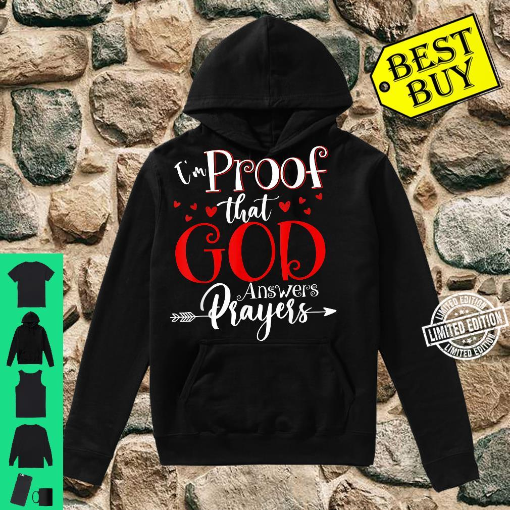 I'm Proof That God Answers Prayers Christian Shirt hoodie