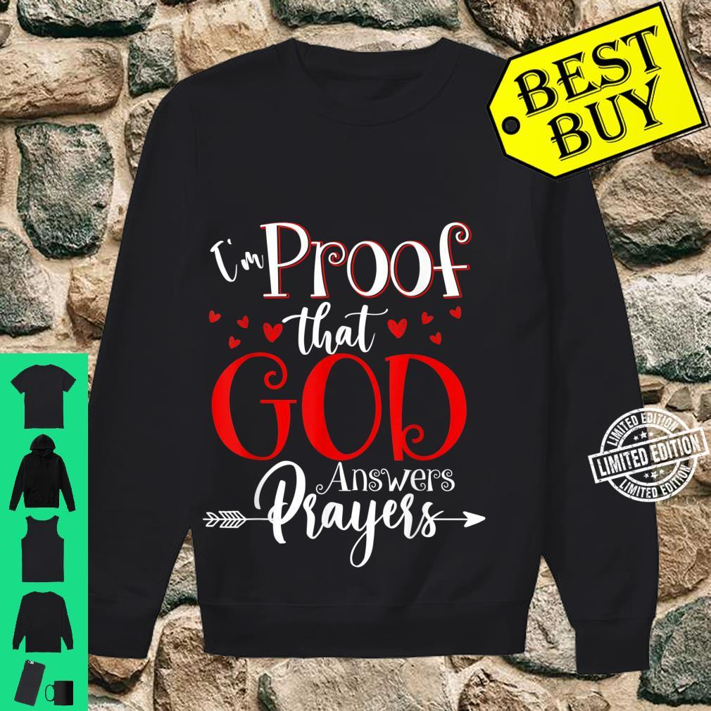 I'm Proof That God Answers Prayers Christian Shirt sweater