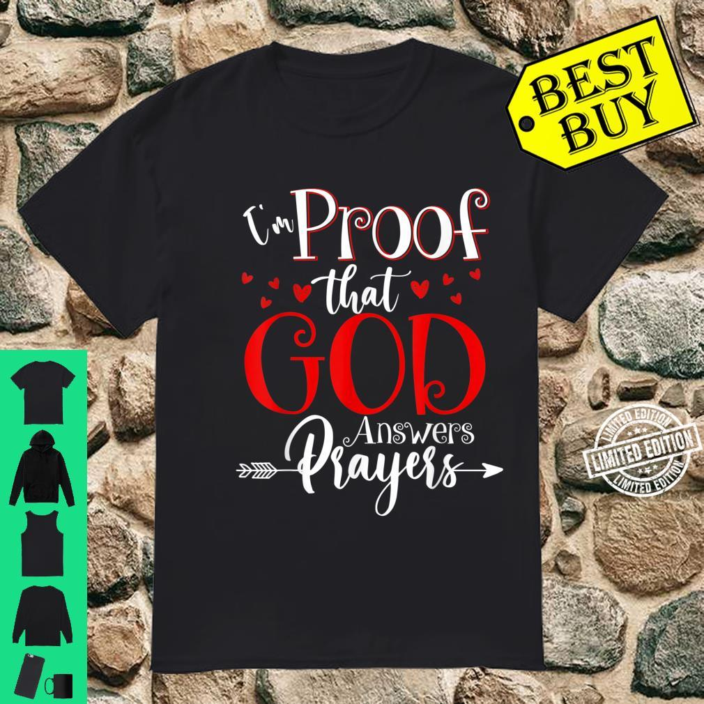 I'm Proof That God Answers Prayers Christian Shirt