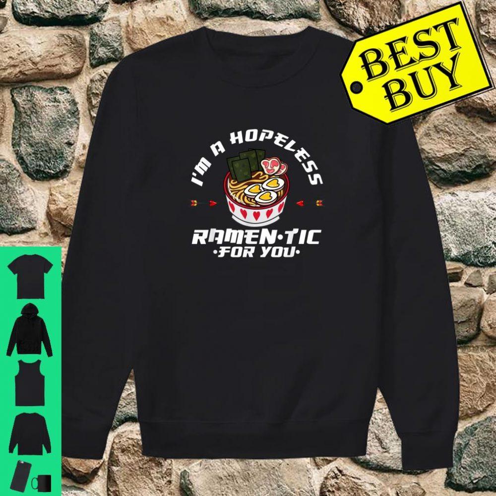I'm a Hopeless Ramentic for You Valentines Ramen Shirt sweater