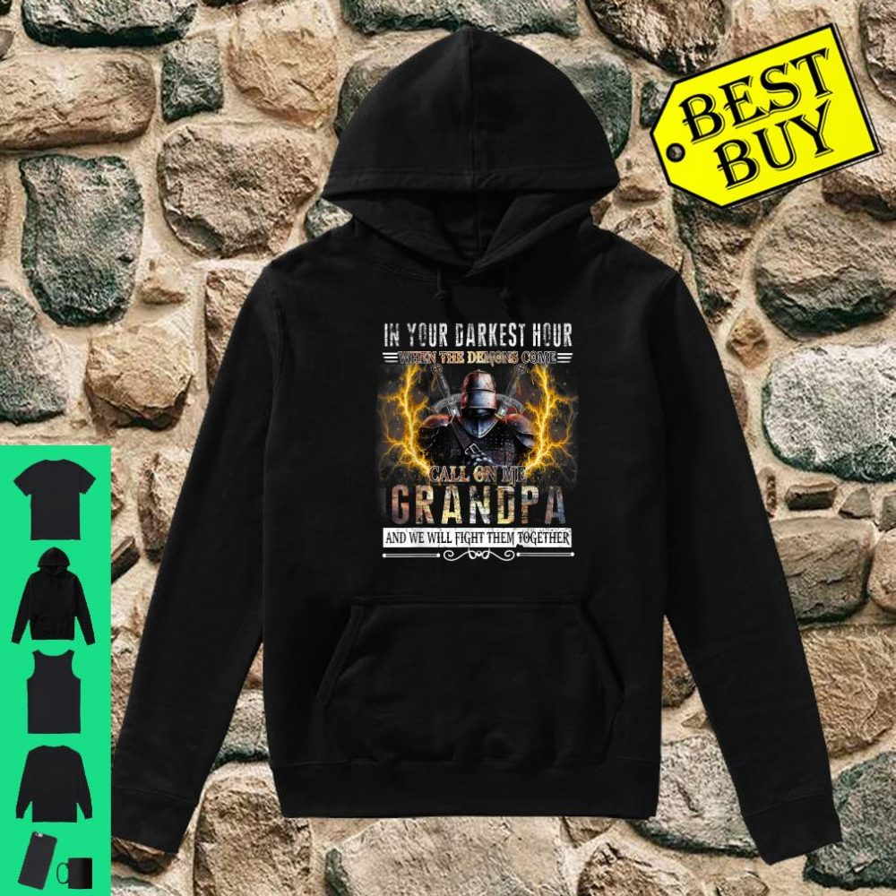 In Your Darkest Hour Knights Templar Grandpa shirt hoodie