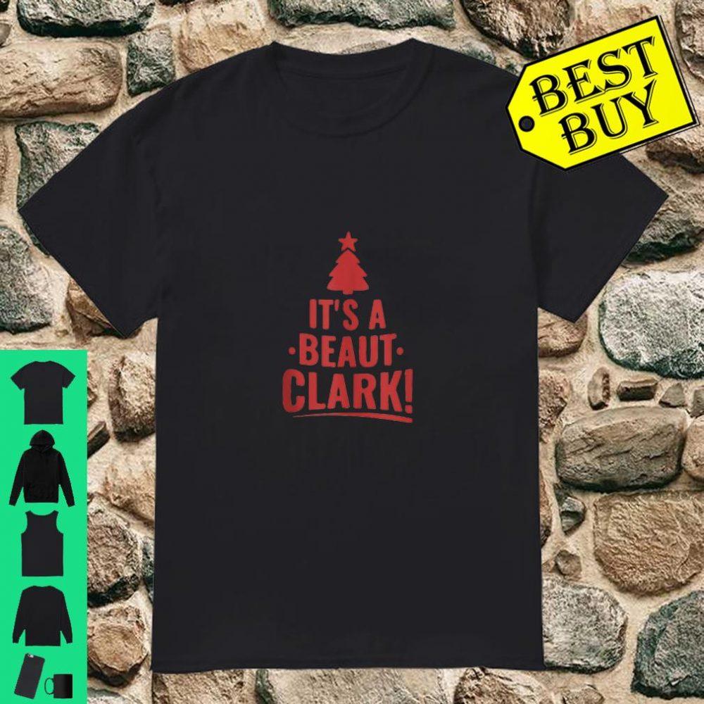 It is A Beaut Clark Shirt Christmas Humor shirt