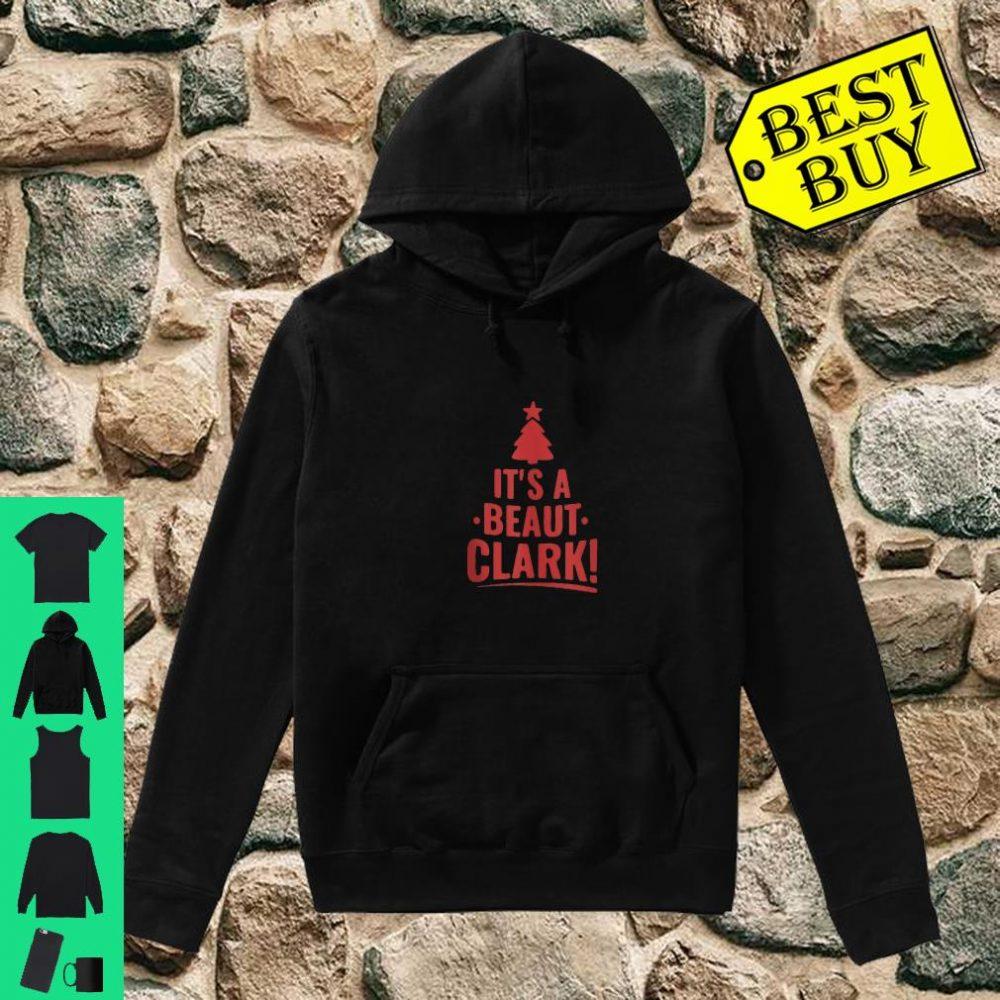 It is A Beaut Clark Shirt Christmas Humor shirt hoodie
