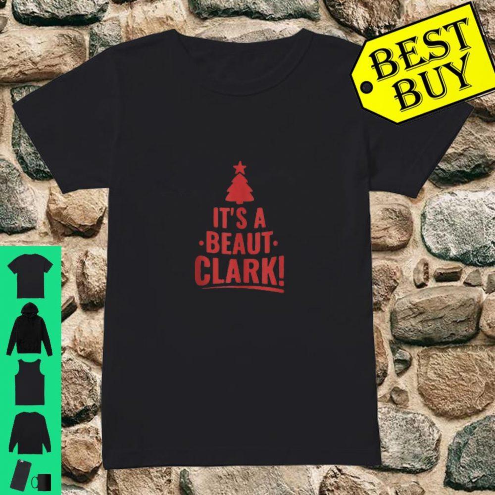 It is A Beaut Clark Shirt Christmas Humor shirt ladies tee