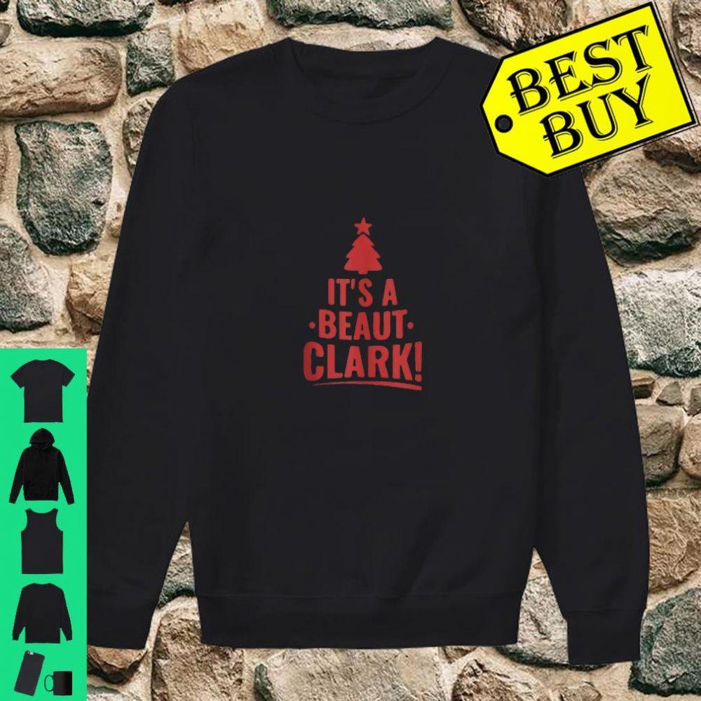 It is A Beaut Clark Shirt Christmas Humor shirt sweater