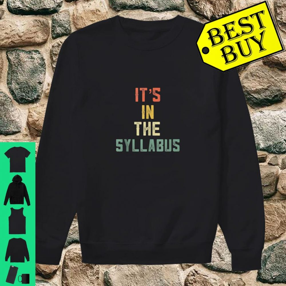 It's in The Syllabus Tenured Professor Teacher Retro 70 shirt sweater