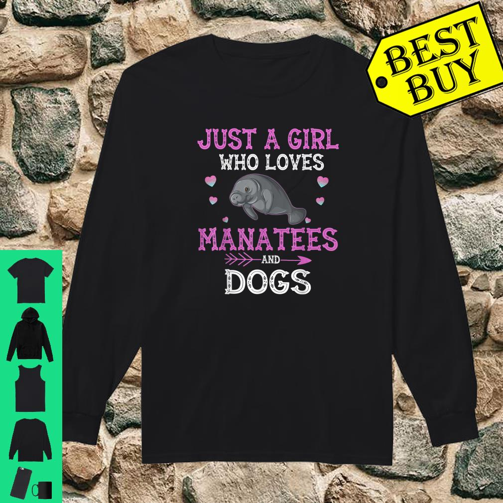 Just A Girl Who Loves Manatees And Dogs shirt long sleeved