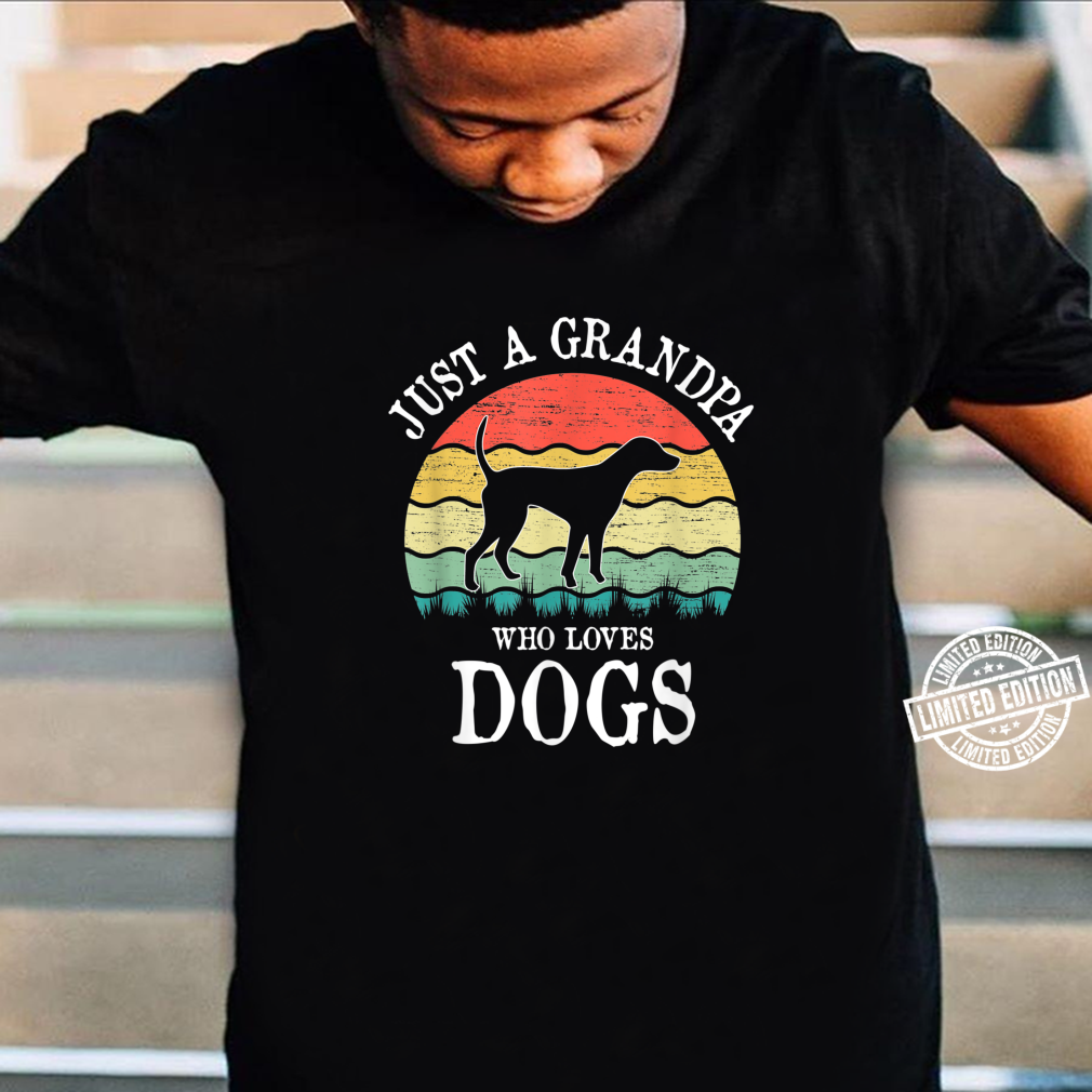 Just A Grandpa Who Loves Dogs Shirt