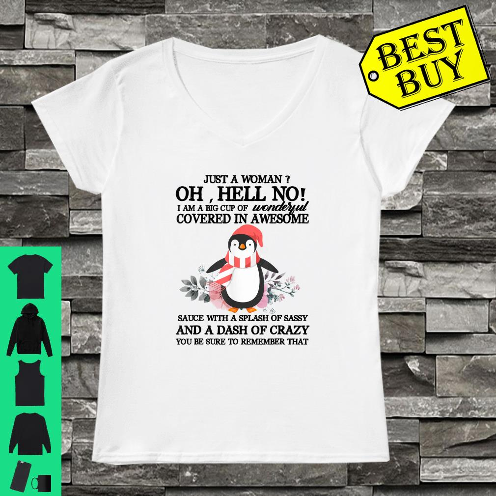 Just A Woman Oh Hell No I Am A Splash OF Sassy Penguin shirt ladies tee