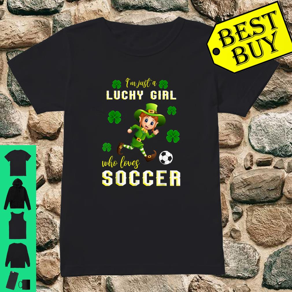 Just a Girl Who Loves Soccer St Patrick_s Day Shirt ladies tee