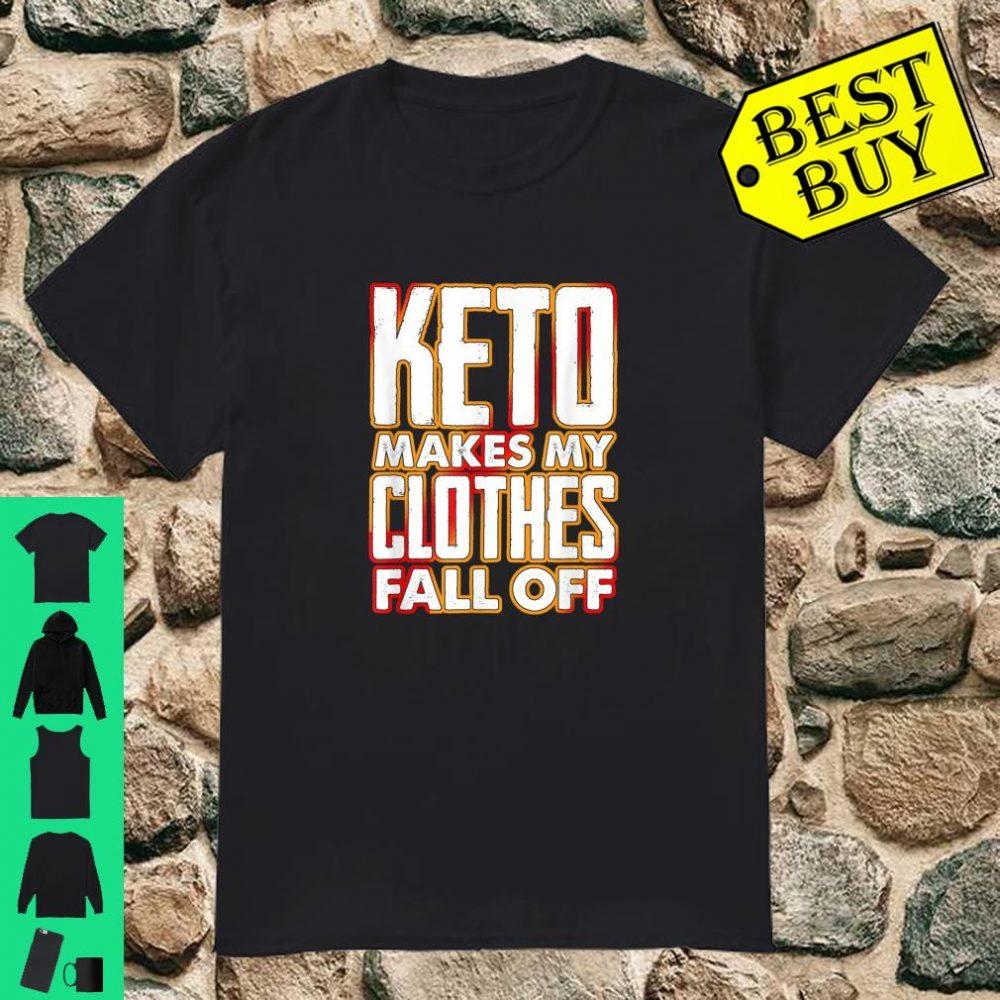 Keto Makes My Clothes Fall Off shirt