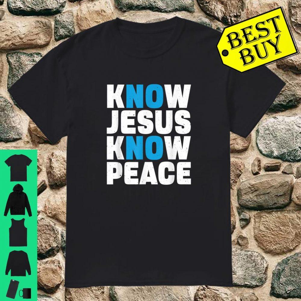 Know Jesus Know Peace No Jesus No Peace Christian Xmas shirt