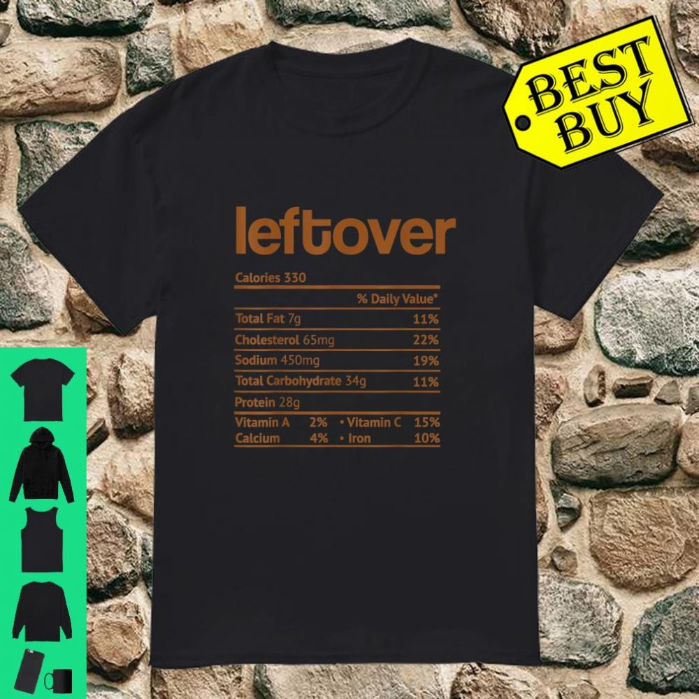 Leftover Nutrition Facts Funny Thanksgiving Christmas food shirt