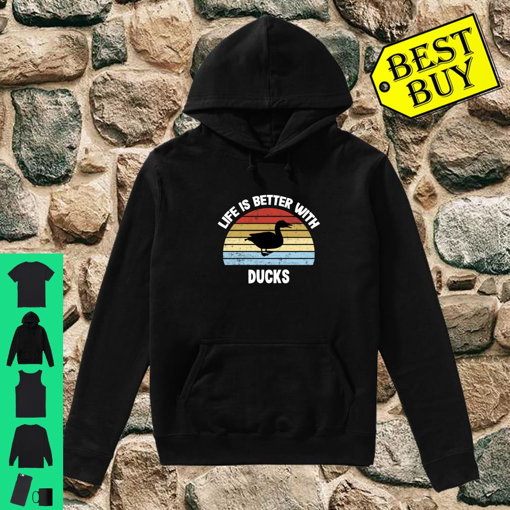 Life is Better With Ducks shirt hoodie