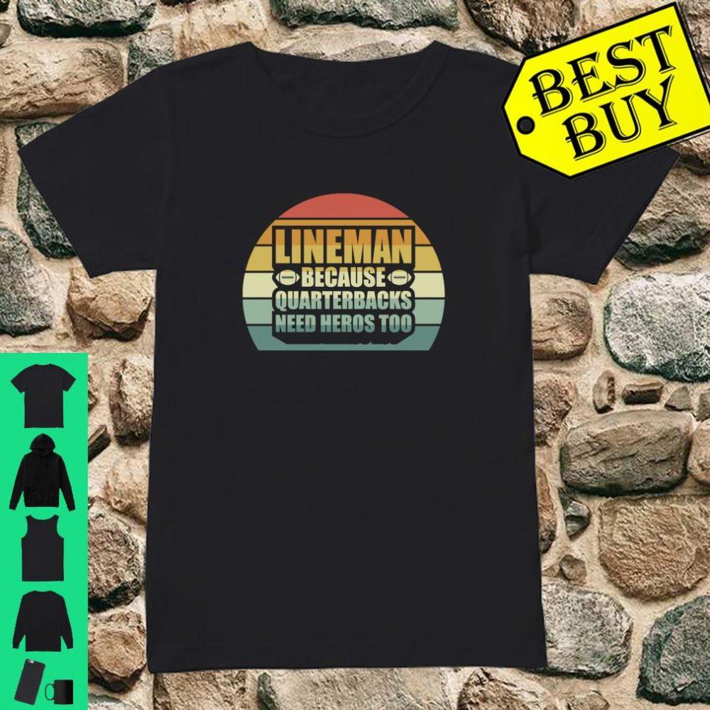 Lineman Because Quarterbacks Need Heros Too Football Lineman shirt ladies tee