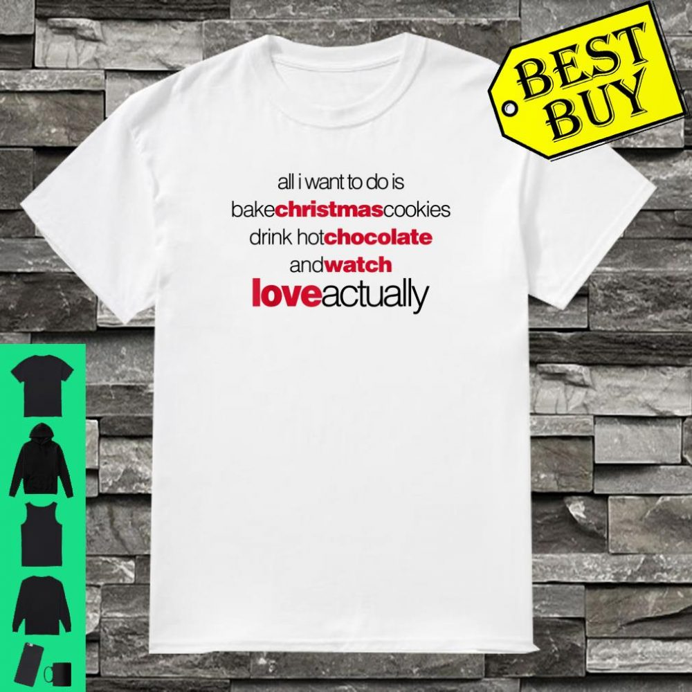 Love Actually Drink Hot Chocolate Movie Font Text Shirt