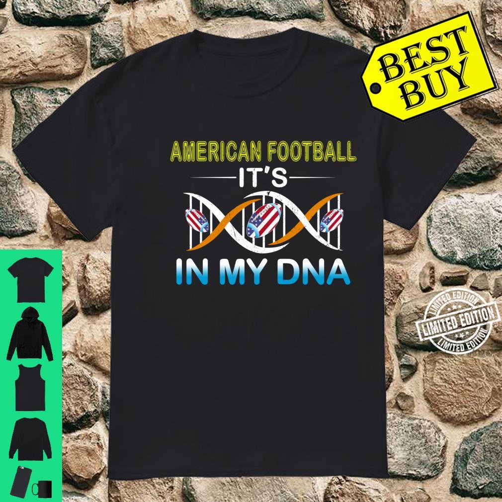 Love RugbyAmerican Football It's In My DNA Sport Shirt