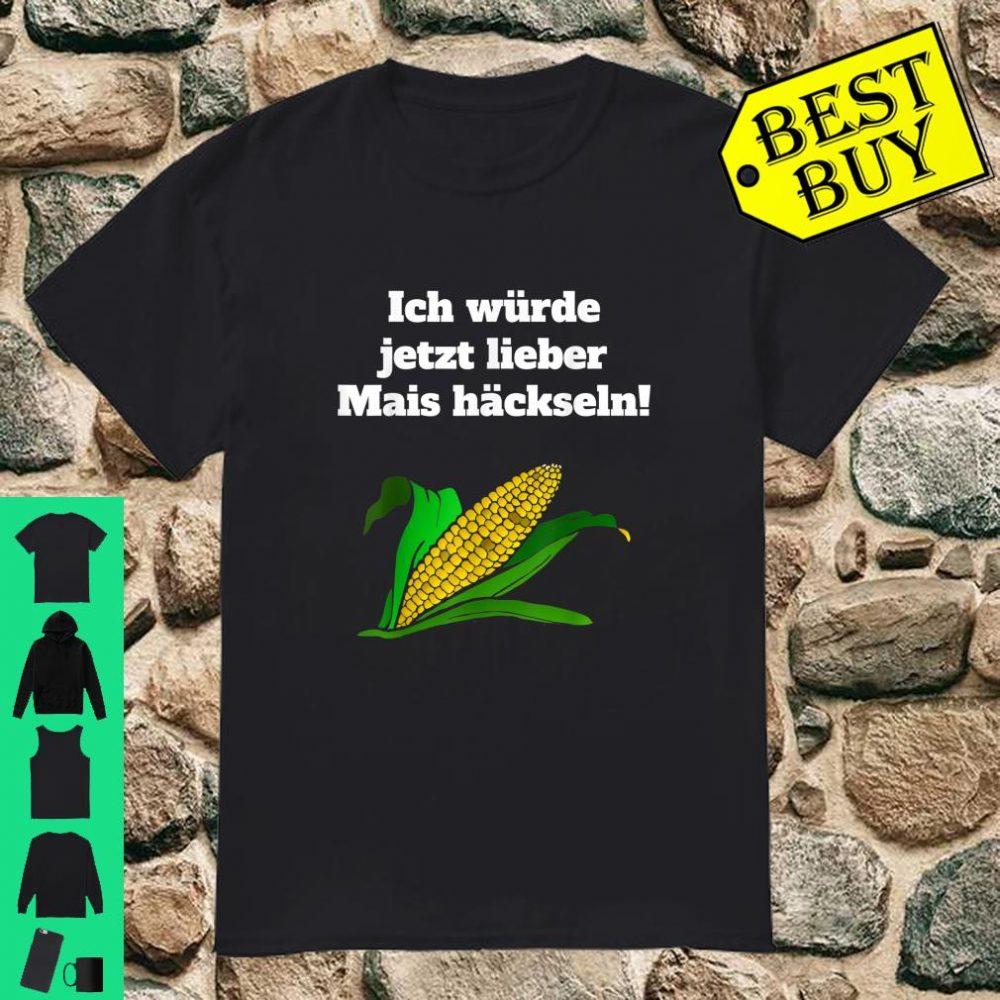 Mais häckselns Landwirt Bauer Lohner Ernte Geschenk Shirt