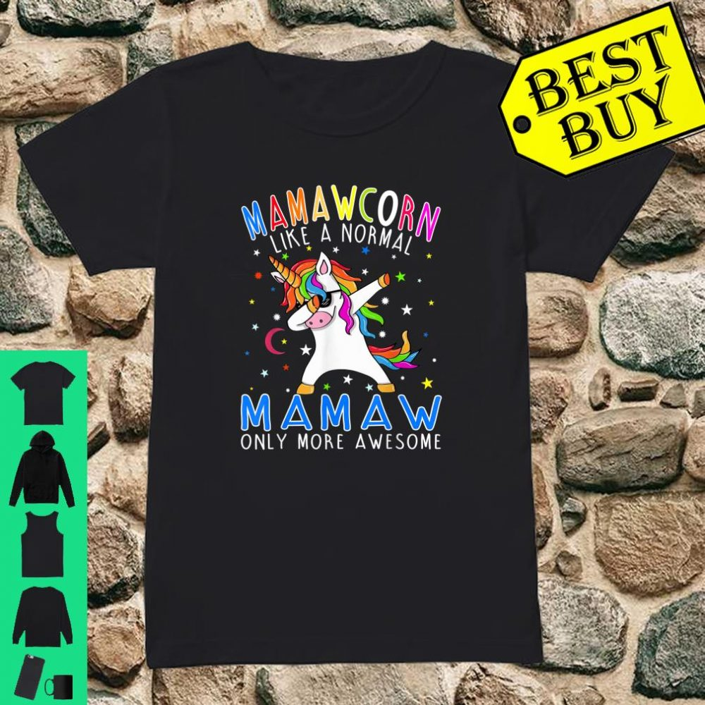 Mamawcorn Like A Normal Mamaw Only More Awesome Unicorn shirt ladies tee