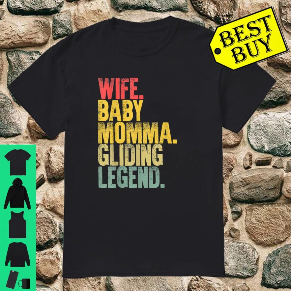 Mother Women Wife Baby Momma Gliding Legend shirt