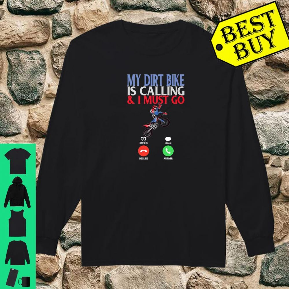 My Dirt Bike is Calling And I Must Go Motocross Moto MX shirt long sleeved