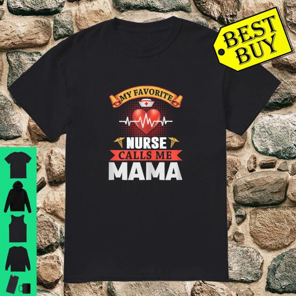 My Favorite Nurse Calls Me Mama shirt