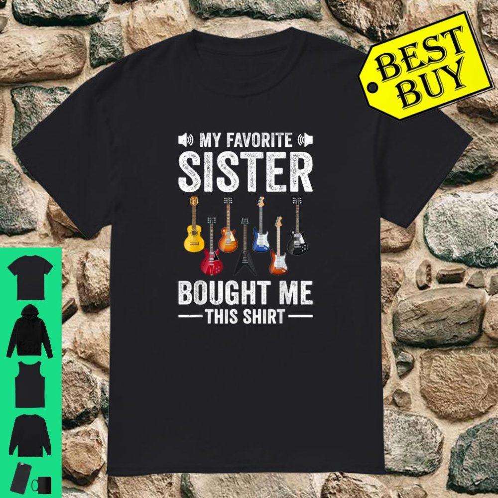 My Favorite Sister Bought Me This Shirt Guitar shirt