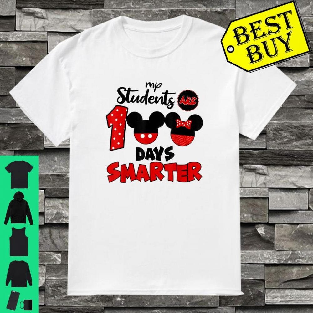 My Students Are 100 Days Smarter M.ickey Mouse Shirt