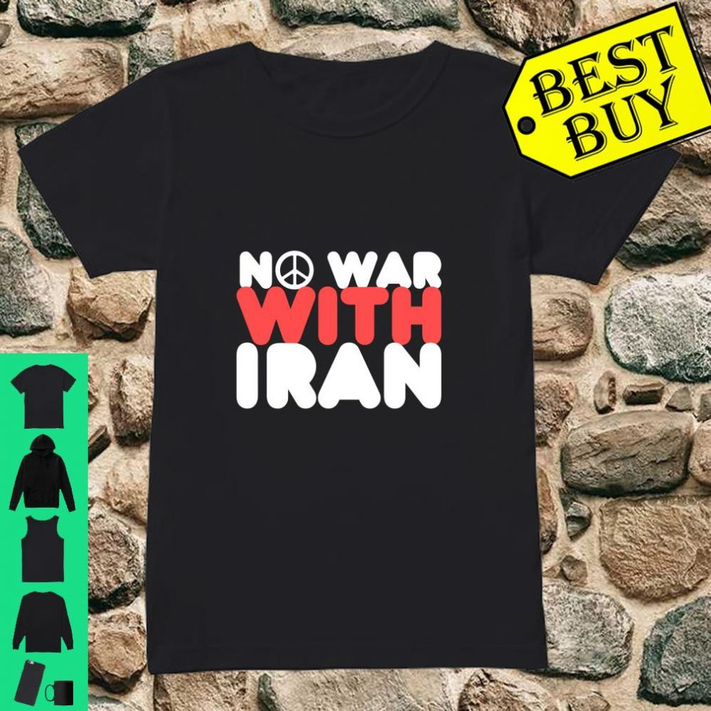 No War With Iran Peace in the Middle East Shirt ladies tee