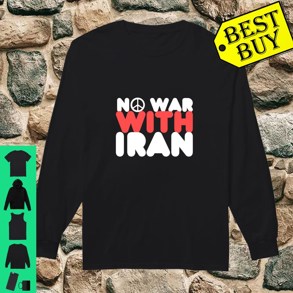 No War With Iran Peace in the Middle East Shirt long sleeved