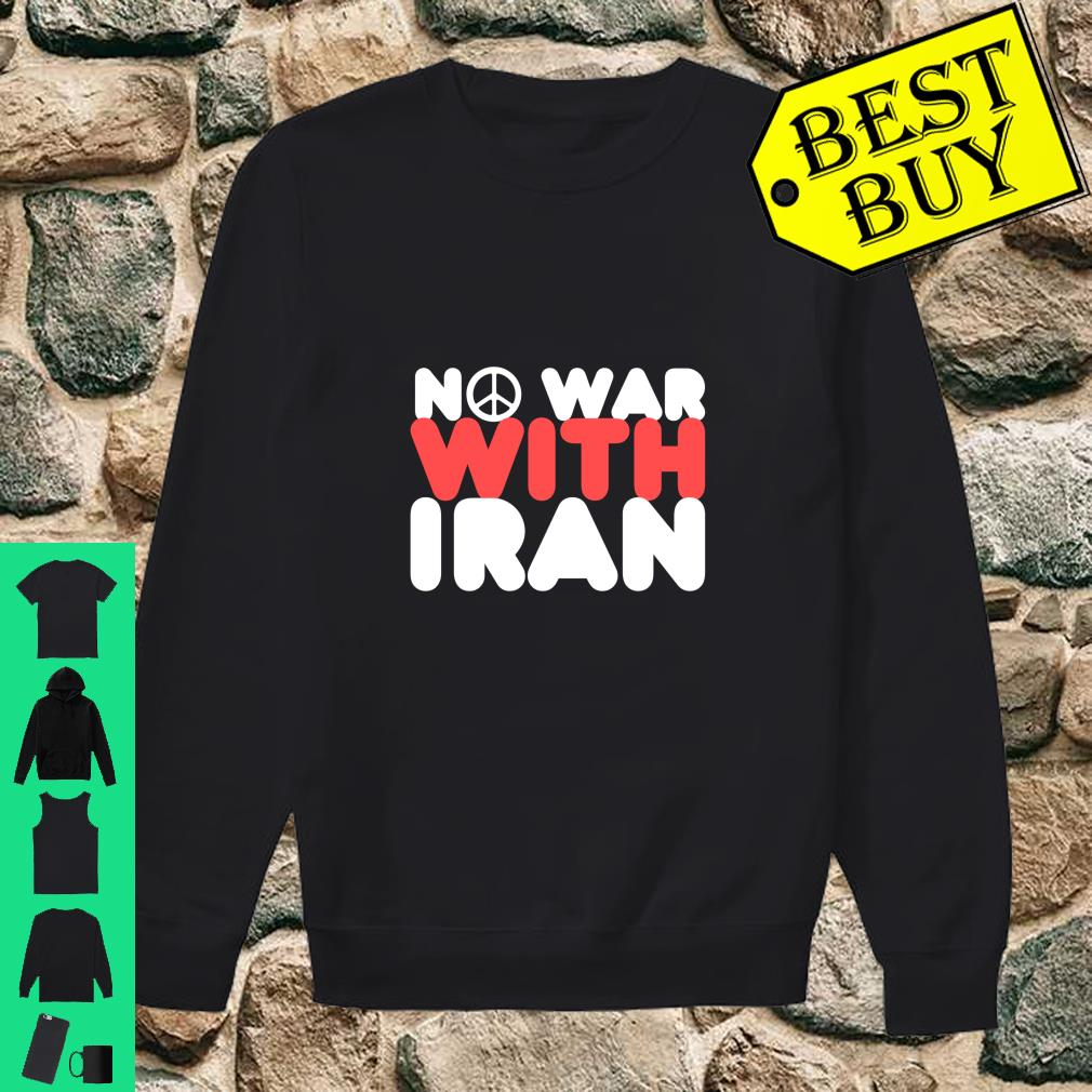 No War With Iran Peace in the Middle East Shirt sweater