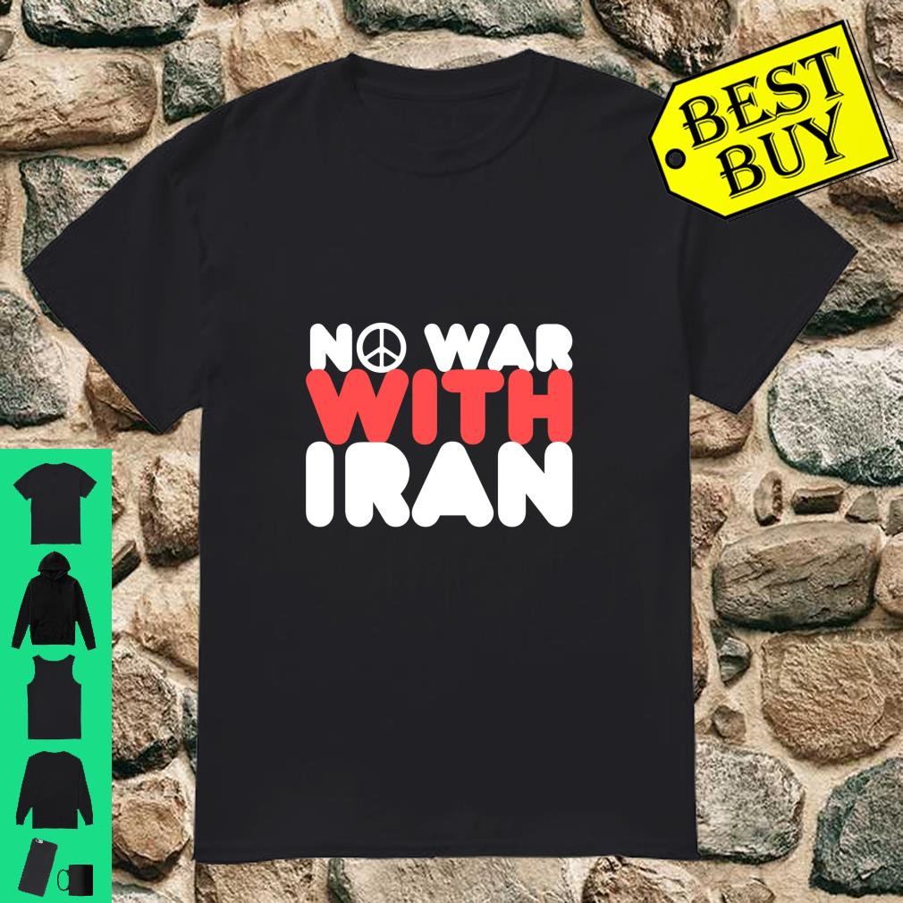 No War With Iran Peace in the Middle East Shirt
