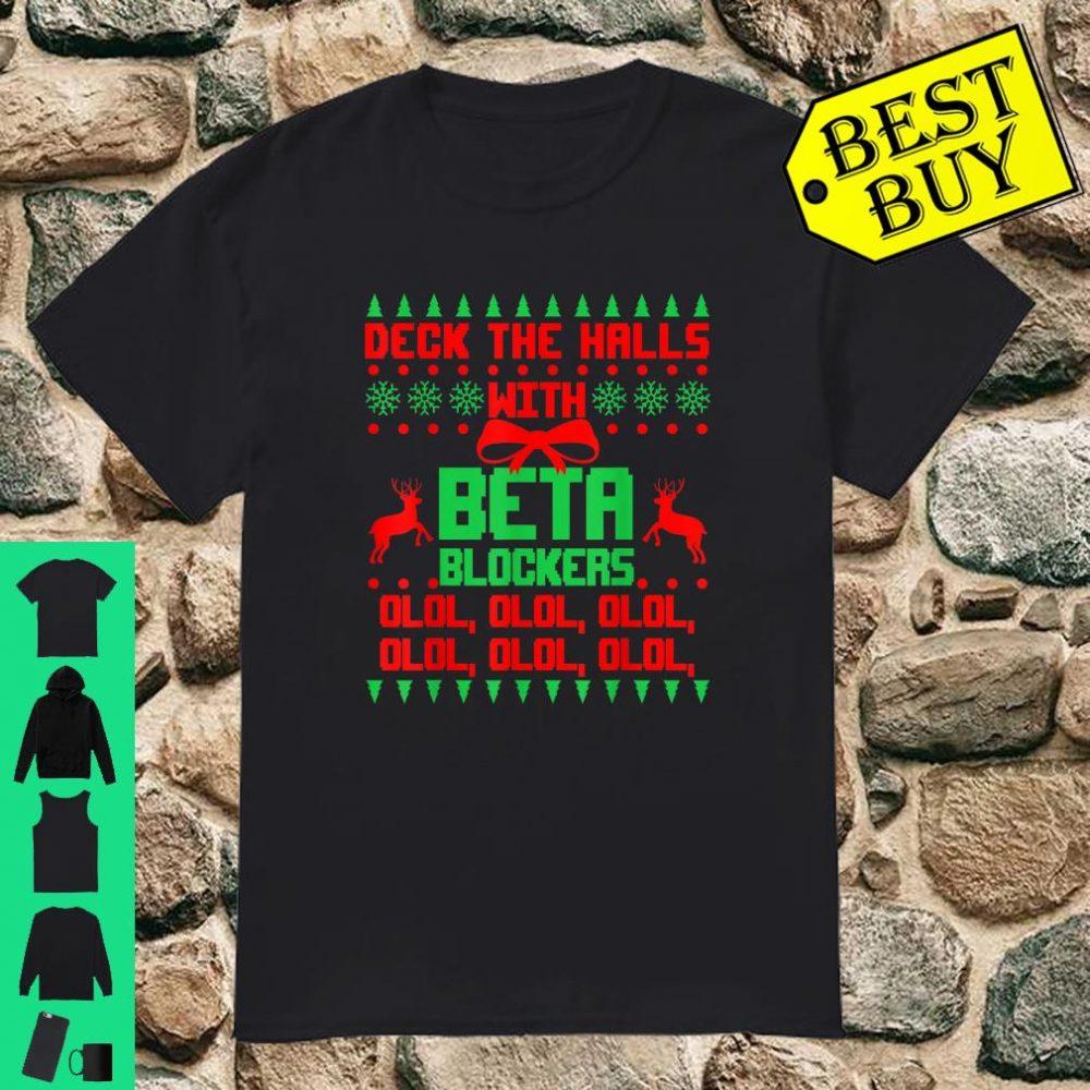 Nurse Nursing Student Ugly Christmas Deck The Halls With Beta Blockers shirt